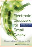 Electronic Discovery for Small Cases, Bruce A. Olson and Tom O'Connor, 1614383502