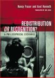 Redistribution or Recognition : A Philosophical Exchange, Fraser, Nancy and Honneth, Axel, 1859843506