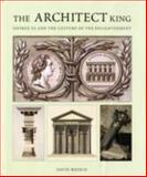The Architect King, David Watkin, 1902163508