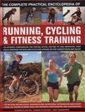 The Complete Practical Encyclopedia of Running, Cycling and Fitness Training, Andy Wadsworth and Elizabeth Hufton, 0754823504