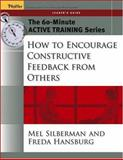 How to Encourage Constructive Feedback from Others, Silberman, Mel and Hansburg, Freda, 0787973505