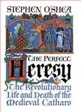 The Perfect Heresy, Stephen O'Shea, 0802713505