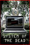 System of the Dead, Mike Ricksecker, 1480253502