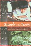 Schools in the Forest : How Grassroots Education Brought Political Empowerment to the Brazilian Amazon, Heyck, Denis, 1565493508