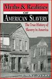 Myths and Realities of American Slavery, John Perry, 157249350X