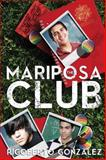 The Mariposa Club, Rigoberto González, 1590213505