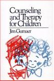 Counseling and Therapy for Children, Gumaer, Jim, 0029133505