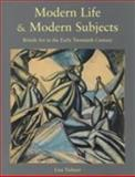 Modern Life and Modern Subjects : British Art in the Early Twentieth Century, Tickner, Lisa, 0300083505