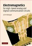 Electromagnetics for High-Speed Analog and Digital Communication Circuits, Niknejad, Ali M., 0521853508