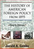 The History of American Foreign Policy From 1895, Combs, Jerald A., 0765633507