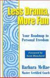 Less Drama, More Fun, Barbara McRae, 0893343501