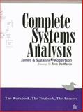 Complete Systems Analysis : The Workbook, the Textbook, the Answers, Robertson, James and Robertson, Suzanne, 0932633501