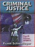 Criminal Justice : A Brief Introduction, Schmalleger, Frank M., 0130933503
