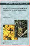 The European Horticulture Market : Opportunities for Sub-Saharan African Exporters, Thoen, Ronald and Labaste, Patrick, 0821363506