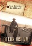 Go Kick Arse Ma!, Gail Brenssell-Rakuraku, 1477123504