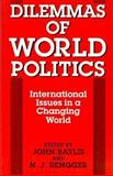 Dilemmas of World Politics : International Issues in a Changing World, , 0198273509