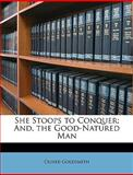 She Stoops to Conquer; and, the Good-Natured Man, Oliver Goldsmith, 1149043504