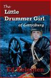 The Little Drummer Girl of Gettysburg, Ed Kelemen, 1482753502