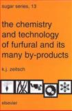The Chemistry and Technology of Furfural and Its Many By-Products, Zeitsch, K. J., 044450351X