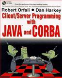 Client/Server Programming with Java and CORBA, Robert Orfali and Daniel Harkey, 0471163511