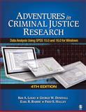Adventures in Criminal Justice Research : Data Analysis Using SPSS 15.0 and 16.0 for Windows, Kim A. Logio, George W. Dowdall, Earl R. (Robert) Babbie, Frederick (Fred) S. Halley, 1412963516