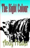 The Right Colour, Andy Frazier, 1479223514