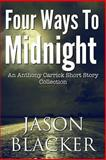 Four Ways to Midnight, Jason Blacker, 1927623510