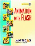 Animation with Flash, Against the Clock, Inc. Staff and Behoriam, Ellenn, 0130973513