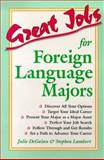 Great Jobs for Foreign Language Majors, DeGalan, Julie and Lambert, Stephen E., 0844243515