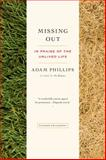 Missing Out, Adam Phillips, 1250043514