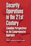 Security Operations in the 21st Century : Canadian Perspectives on the Comprehensive Approach, Gizewski, Peter and Rostek, Michael, 1553393511
