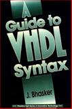 A Guide to VHDL Syntax : Based on the New IEEE STD 1076-1993, Bhasker, Jayaram, 0133243516