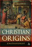 Christian Origins, Knight, Jonathan, 0567033511