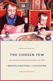 The Chosen Few : How Education Shaped Jewish History, 70-1492, Botticini, Maristella and Eckstein, Zvi, 0691163510