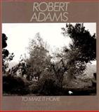 To Make It Home, Robert Adams, 0893813516