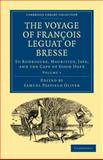 The Voyage of FranYois Leguat of Bresse : TRodriguez, Mauritius, Java, and the Cape of Good Hope, Leguat, FranYois, 1108013511