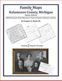 Family Maps of Kalamazoo County, Michigan, Deluxe Edition : With Homesteads, Roads, Waterways, Towns, Cemeteries, Railroads, and More, Boyd, Gregory A., 1420313517