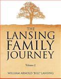 The Lansing Family Journey Volume 2, Bill Lansing, 1441583513