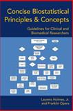 Concise Biostatistical Principles and Concepts, Laurens Holmes and Franklin Opara, 1491843519