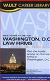 Vault Guide to the Top Washington, D. C. Law Firms, Vera Djordjevich, 1581313519