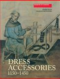 Dress Accessories, C.1150-C.1450, Egan, Geoff and Pritchard, Frances, 1843833514
