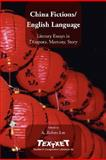 China Fictions/English Language : Literary Essays in Diaspora, , 9042023511