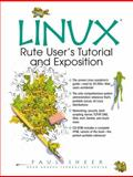 Linux : Rute User's Tutorial and Exposition, Sheer, Paul, 0130333514