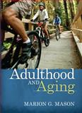 Adulthood and Aging, Mason, Marion G., 0205433510
