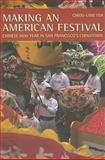 Making an American Festival : Chinese New Year in San Francisco's Chinatown, Yeh, Chiou-Ling, 0520253515