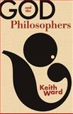God and the Philosophers, Ward, Keith, 0800663519