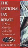 The National Tax Rebate, Leonard M. Greene, 0895263513