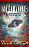 Force Fields, Wade Vernon, 0991433513