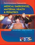 Paramedic Professional Vol. 2 : Medical Emergencies, Maternal Health and Pediatric, Beebe, Richard and Myers, Jeffrey C., 1428323511