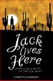 Jack Lives Here, Lynnette Lounsbury, 147820351X